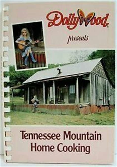 Dolly Parton Tennessee Mountain Home by Dollywood Cookbook Cookbook Collection