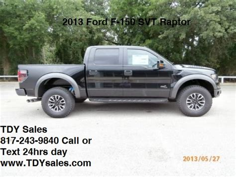 For Sale   New 2013 Ford Raptor SVT Truck   TDY Sales 817