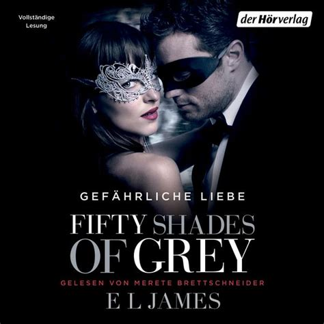 shades of list befreite lust fifty shades of grey bd 3 e l h 246 rbuch thalia