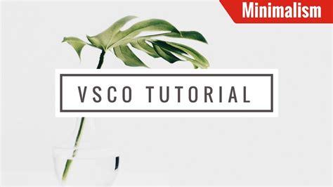 vsco tutorial youtube vsco tutorial for minimal instagram theme youtube