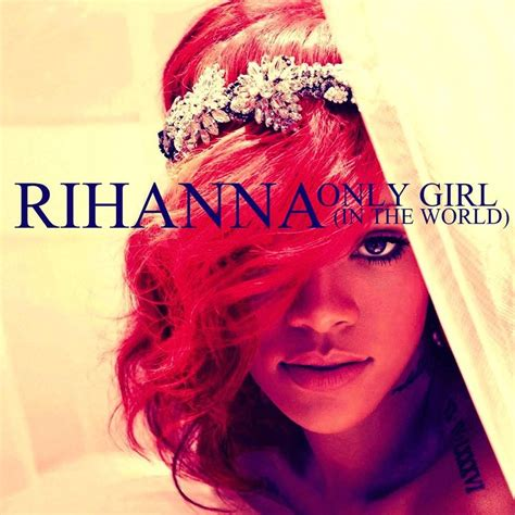 only girl in the world rihanna featuring drake rihanna only girl by hot in topeka on deviantart