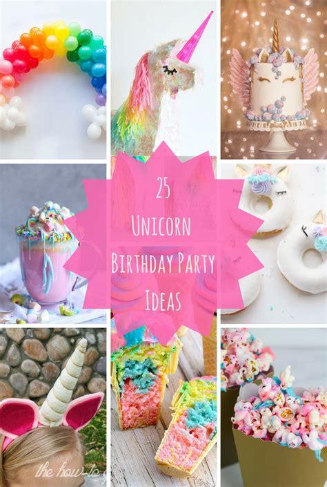 1 Birthday Ideas - 25 unicorn birthday ideas