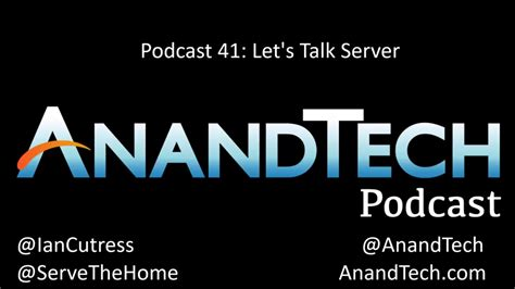 anand bench patrick on the anandtech podcast 041 let s talk server