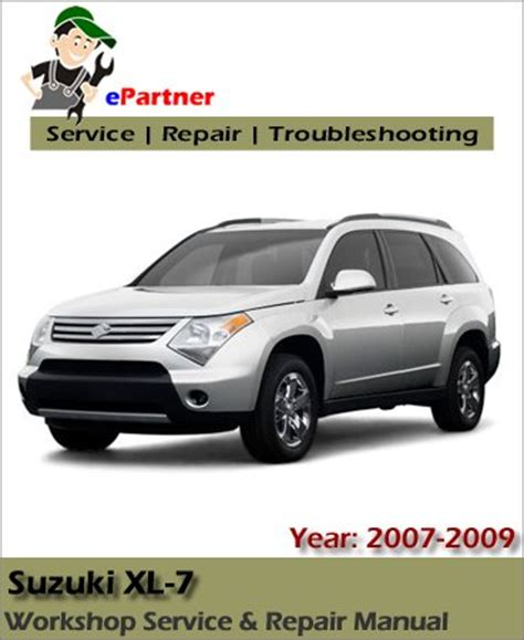 old car repair manuals 2007 suzuki xl 7 spare parts catalogs suzuki xl7 service repair manual 2007 2009 automotive service repair manual