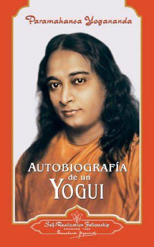 leer libro autobiografia de un yogui autobiography of a yogi descargar libroslandia