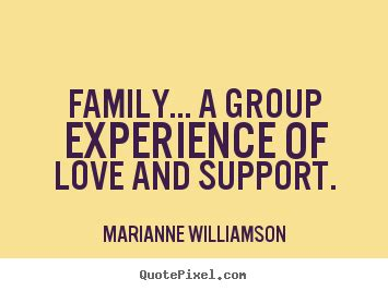 Images Of Love And Support | marianne williamson image quotes family a group