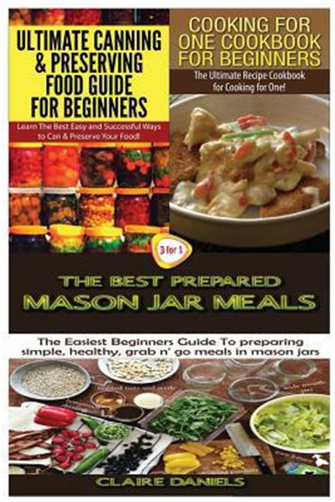 meal prep cookbook the ultimate guide for beginners to rapid weight loss heal your and upgrade your lifestyle lose up to 1 pound per day meal prep cookbook for weight loss books ultimate canning preserving food guide for beginners