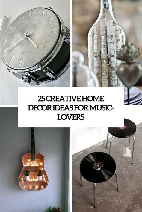 creative home decorations 25 creative home d 233 cor ideas for music lovers shelterness