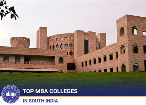 Top B Schools In India For Mba by Top 20 Mba Colleges In Southern India Ranks 2018
