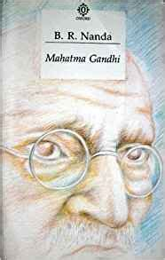 mahatma gandhi a biography by br nanda mahatma gandhi a biography 9780195613575 medicine