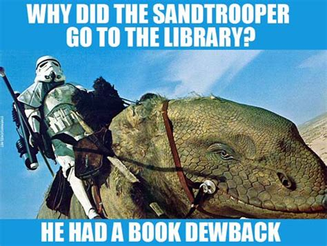 Why did the sandtrooper go to the library imghumour