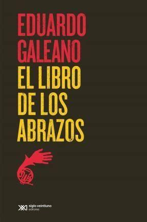 libro abrazos el libro de los abrazos por galeano eduardo 9789876295093 c 250 spide com