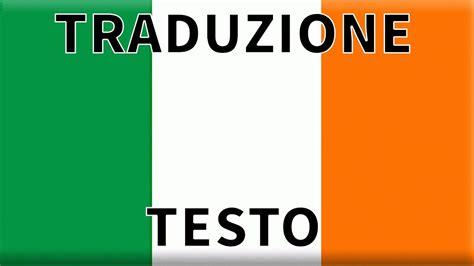 testo inno italia inno irlanda traduzione testo italiano amhr 225 n na