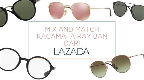 Kacamata Di Lazada cara padu padan fashion dengan 5 kacamata terfavorit
