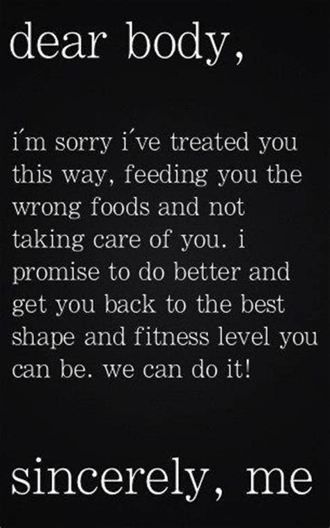 Commitment Letter For Weight Loss Dear I M Sorry I Ve Treated You This Way Feeding You The Wrong Foods And Not Taking Care