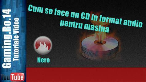 format cd r for audio cum se face un cd in format audio pentru masina youtube