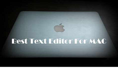 best editor for mac 15 best text editor for mac and how to use them
