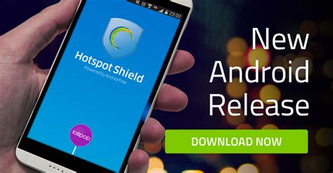 download full version of hotspot shield for android anchorfree releases hotspot shield for android version 3 4