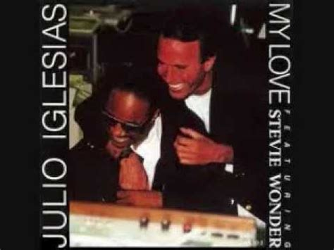 My Love by Julio Iglesias & Stevie Wonder - YouTube Julio Iglesias Lyrics