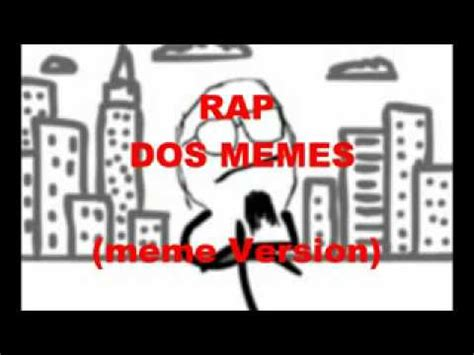 Rap Dos Memes - rap dos memes meme version youtube youtube