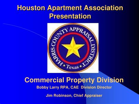 Houston Apartment Association Expo Harris County Appraisal District Presentation