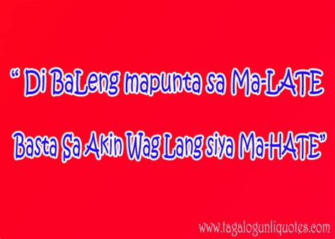Or In Tagalog Late Quotes Quotesgram
