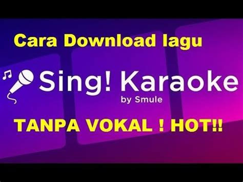 download youtube karaoke cara download lagu versi karaoke tanpa vokal dari aplikasi