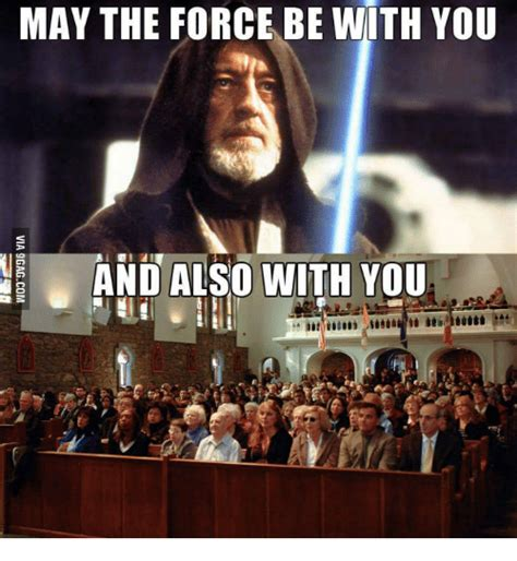 May The Force Be With You Meme - 20 totally cool may the force be with you memes