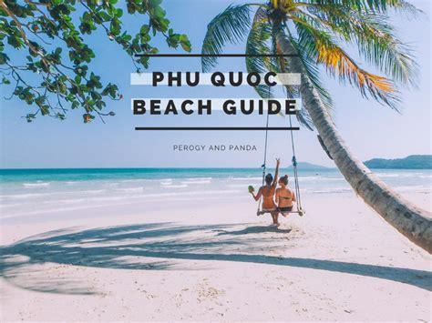 phu quoc beach guide perogy  pandaperogy  panda