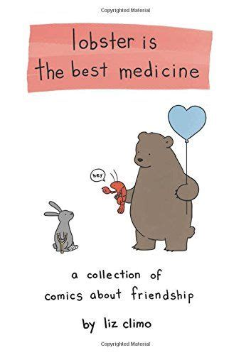 lobster is the best 0762458682 lobster is the best medicine a collection of comics about friendship by liz climo http www