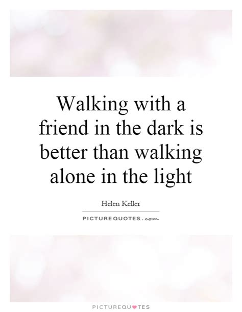 walking alone quotes walking alone quotes sayings walking alone picture quotes