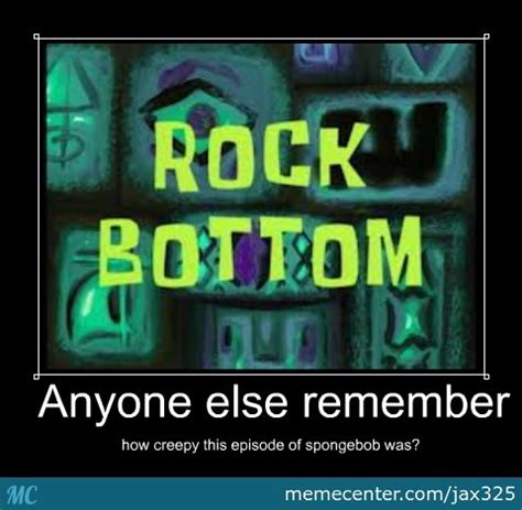 Rock Bottom Meme - rock bottom by jax325 meme center