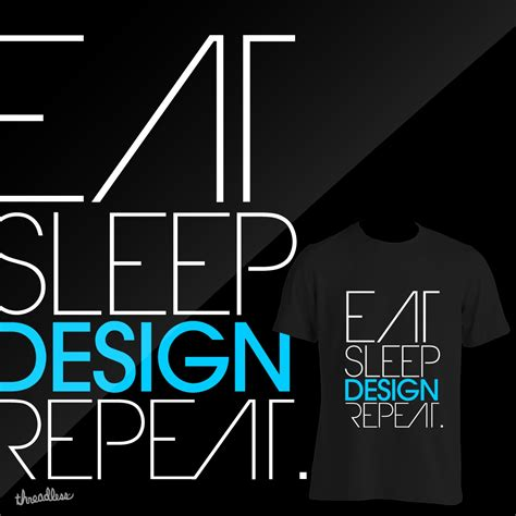 Eat Design Sleep Repeat score eat sleep design repeat by nvd design on threadless