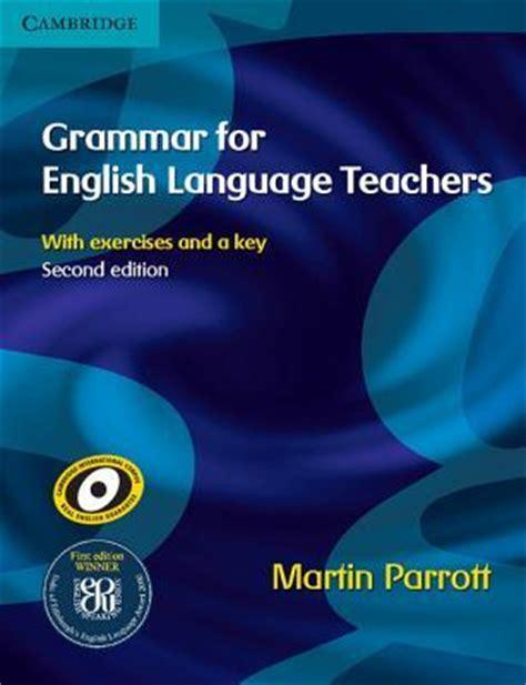 grammar for english language teachers martin parrott 9780521712040