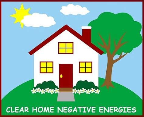 clearing negative energy clear home negative energies balanced women s blog