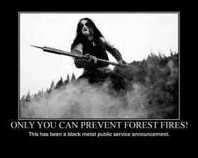 Only You Can Prevent Forest Fires Meme - headbanger unit all of you the metal thread page 2