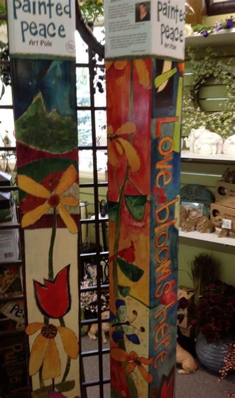 painted peace art poles peace poles pinterest