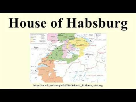 house of habsburg house of habsburg