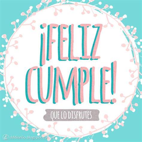 imagenes feliz cumpleaños tumblr tarjetas de cumplea 241 os im 225 genes y frases de feliz cumplea 241 os