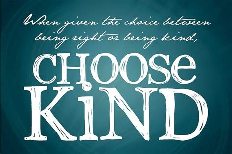 printable quotes from wonder quot when given the choice between being right or being kind
