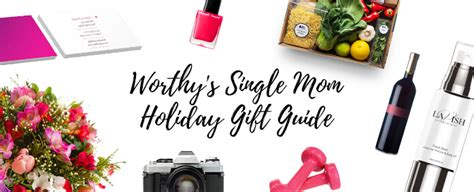 worthy s single mom holiday gift guide the next chapter
