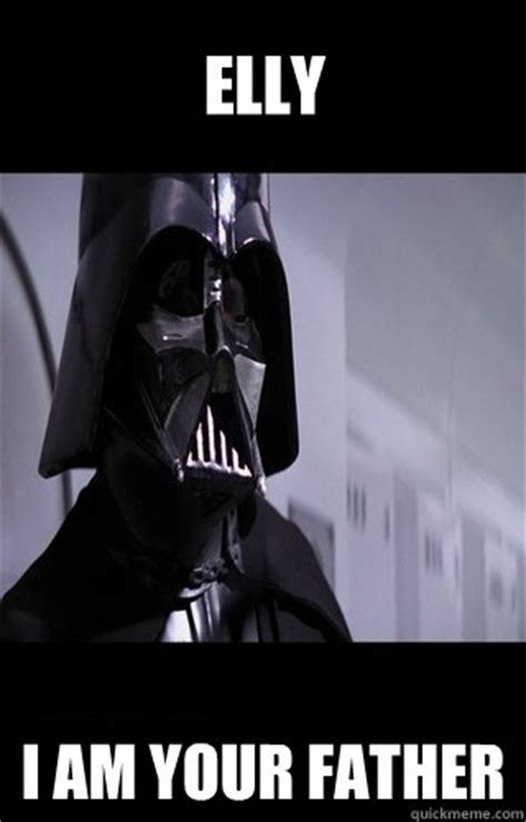 I Am Your Father Meme - elly i am your father darth vader quickmeme