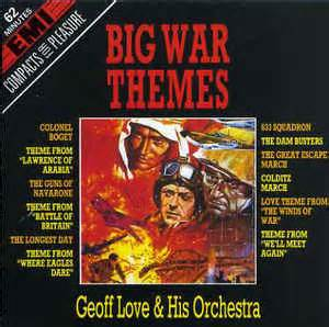 themes of love and war in arms and the man geoff love his orchestra big war themes cd at discogs