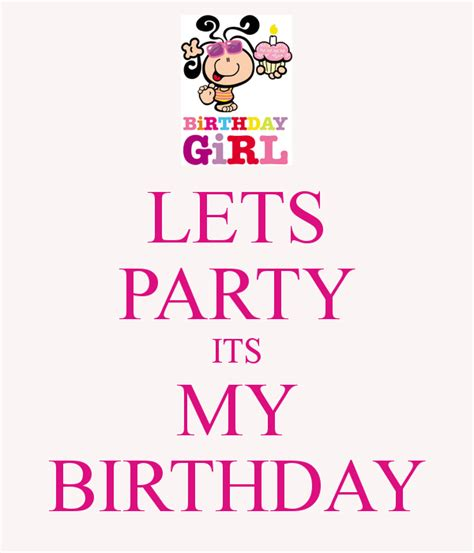 Its My Birthday 2 by Lets Its My Birthday Poster Keep Calm O Matic