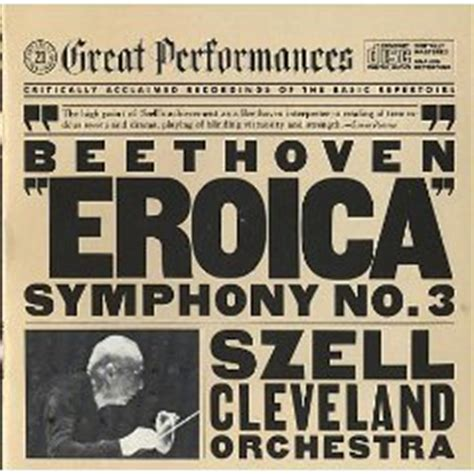 beethoven s eroica the great symphony books ludwig beethoven george szell cleveland orchestra