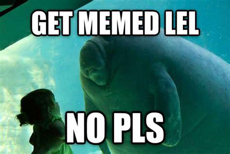 Get Memed - livememe com overlord manatee