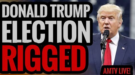 donald trump s unthinkable election donald trump election rigged youtube
