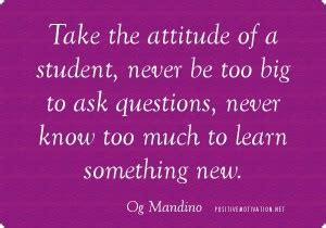 ask a new question and you will learn new things picture quotes quotes about students learning quotesgram