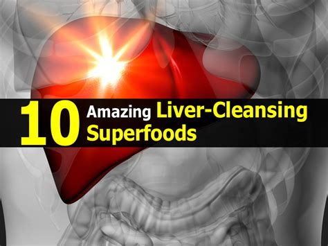 Superfoods For Liver Detox by 10 Amazing Liver Cleansing Superfoods