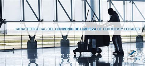 convenio colectivo de limpieza de edificios de madrid convenio colectivo de limpieza de edificios y locales 2016